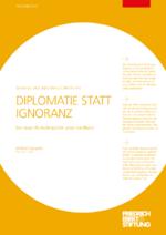 Diplomatie statt Ignoranz